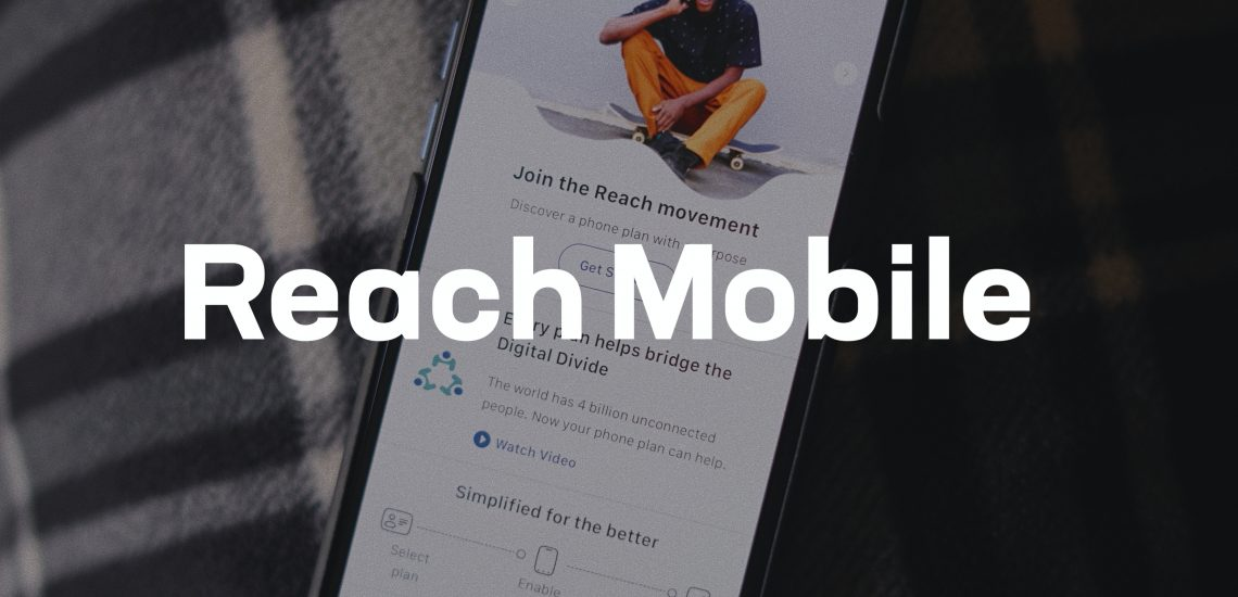 Reach Mobile is a carrier making a difference – plans, prices and reviews
